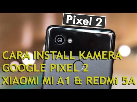 cara-install-mod-kamera-google-pixel-2-di-xiaomi-mi-a1-&-redmi-5a:-ternyata-mudah---pemula-juga-bisa