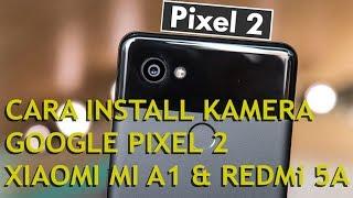 Cara Install Mod Kamera Google Pixel 2 di Xiaomi Mi A1 & Redmi 5A: Ternyata Mudah - Pemula Juga Bisa