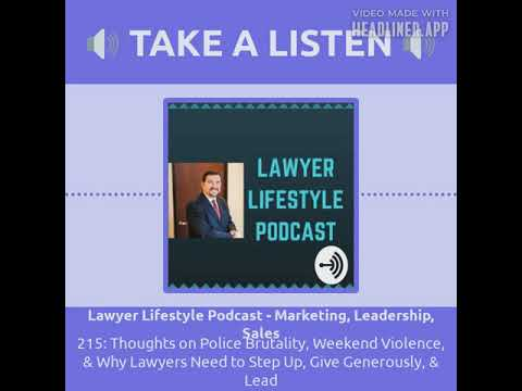 police-brutality,-weekend-violence,-why-lawyers-need-to-give-&-lead---215:-lawyer-lifestyle-podcast