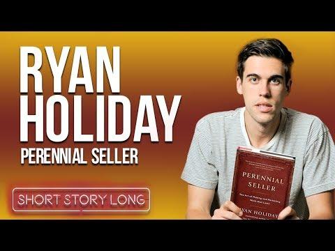 Short Story Long # 68 - Ryan Holiday : Perennial Seller
