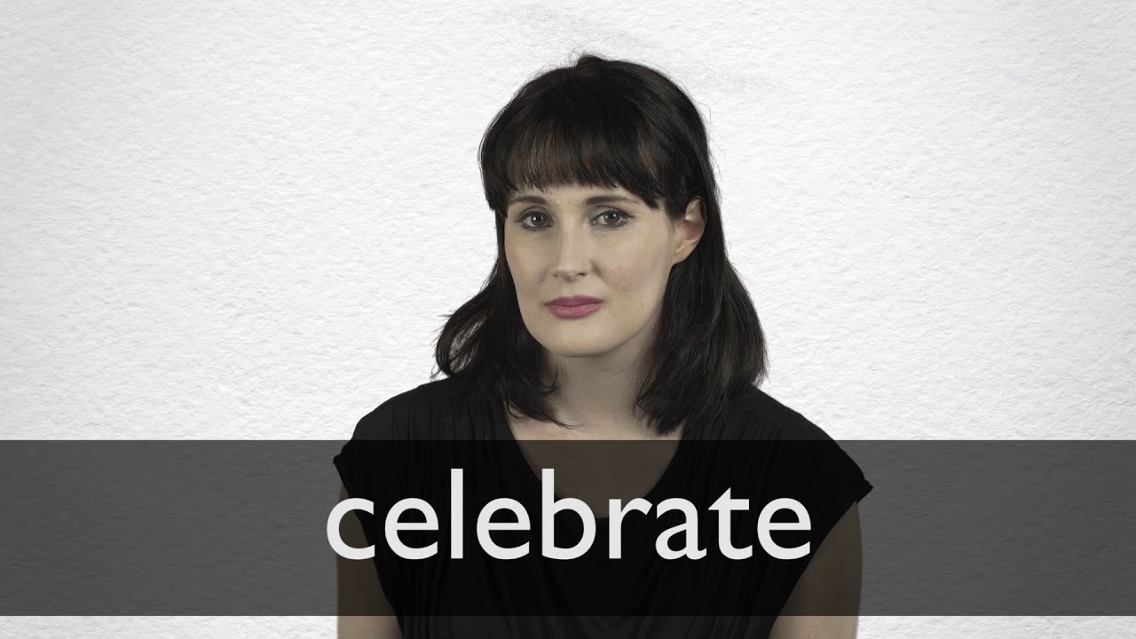 How to pronounce CELEBRATE in British English