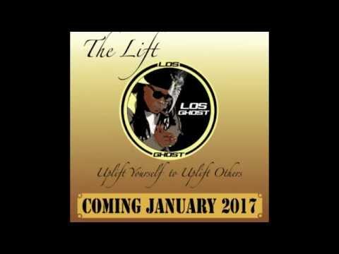 LOS GHOST presents: THE LIFT PROMO... album drops JAN,15,2017