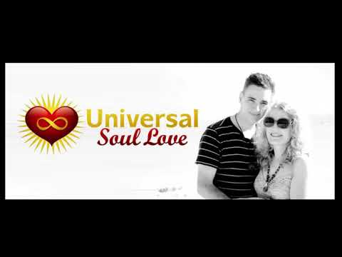 Universal Soul Love Discussion - Soulmate Relationships