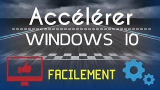 [TUTO] Comment Accélérer Windows 10   Méthode Facile