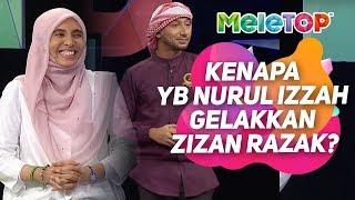 MeleTOP | Kenapa YB Nurul Izzah Anwar gelakkan Zizan Razak? | Neelofa