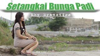 SETANGKAI BUNGA PADI | Eky Ryanstica | Dangdut Cover