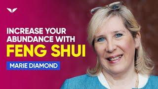 Use Feng Shui To Become Abundant Today | Marie Diamond