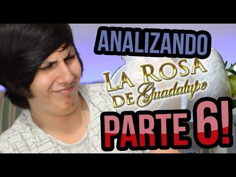 Analizando a La Rosa de Guadalupe PARTE 6!