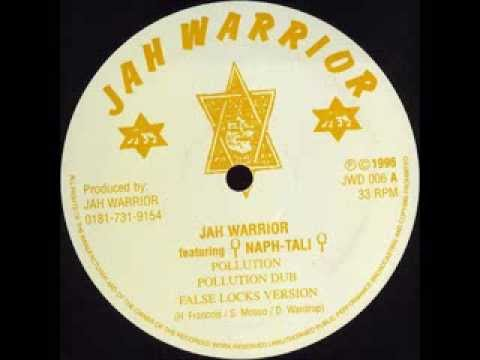Jah Warrior feat. Naphtali - Pollution + Pollution Dub + False Locks Version