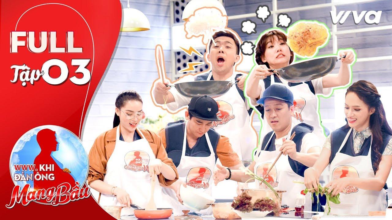 Khi Đàn Ông Mang Bầu | Tập 3 Full HD: Vĩ Văn, Kỳ Duyên bất đồng ý kiến. Trường Giang trổ tài nấu ăn