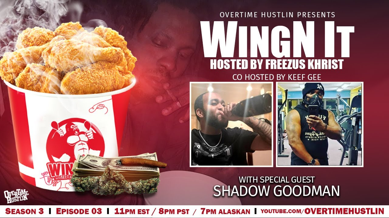 WingN It (Hosted By Freezus Khrist) : Season 3 Ep. 3 : Shadow Goodman