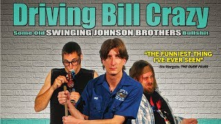 Driving Bill Crazy (Full Length Feature Film)