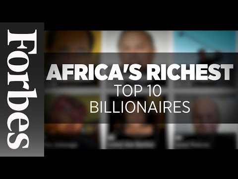Africa's Richest: Top 10 Billionaires (Updated)