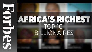 Africa's Richest: Top 10 Billionaires (Updated) | Forbes