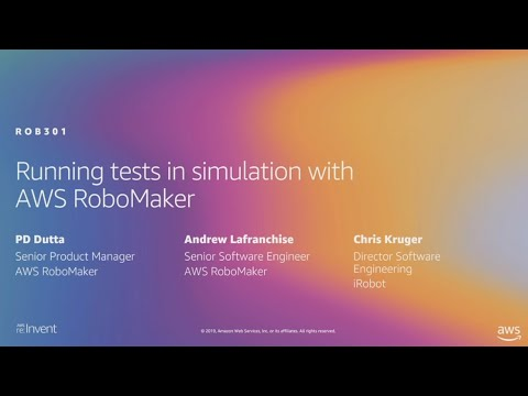 AWS re:Invent 2019: [REPEAT 1] Running tests in simulation with AWS RoboMaker (ROB301-R1)