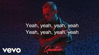 Chris Brown Question Lyric