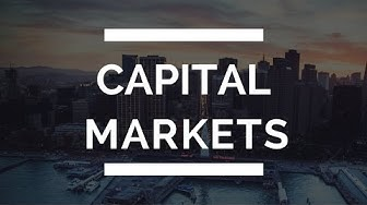 Investment Banking Areas Explained: Capital Markets