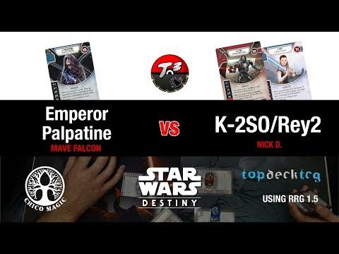 T3 - Emperor Palpatine vs K-2SO/Rey2 - Rd 3 Post RRG [Star Wars Destiny]