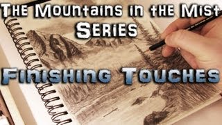 Finishing Touches - How to Draw the Mountains in the Mist Part 8