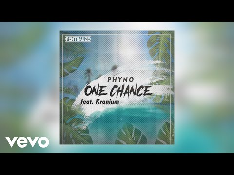 Phyno - One Chance (Official Audio) ft. Kranium