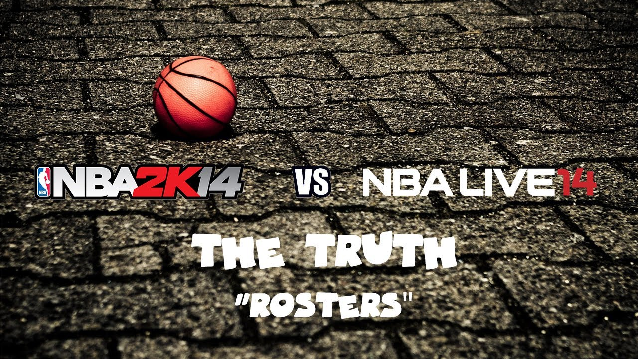 nba 2k14 vs nba live 14 the truth rosters ps4 gameplay