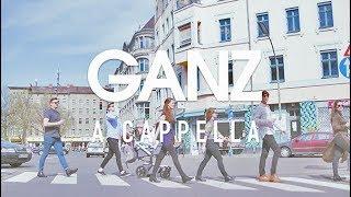 GANZ A CAPPELLA - Mini Documentary