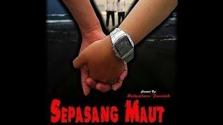 SEPASANG MAUT (FILM ADAPTASI CERPEN WAN ANWAR)