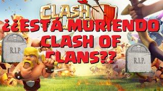 ¿¿ESTÁ MURIENDO CLASH OF CLANS DESDE LA ACTUALIZACIÓN?? - Clash of Clans
