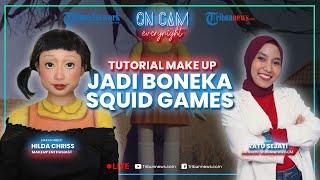 🔴Tutorial Makeup Jadi Boneka Squid Games Bareng Hilda Chriss, Malah Jadi Marsha?