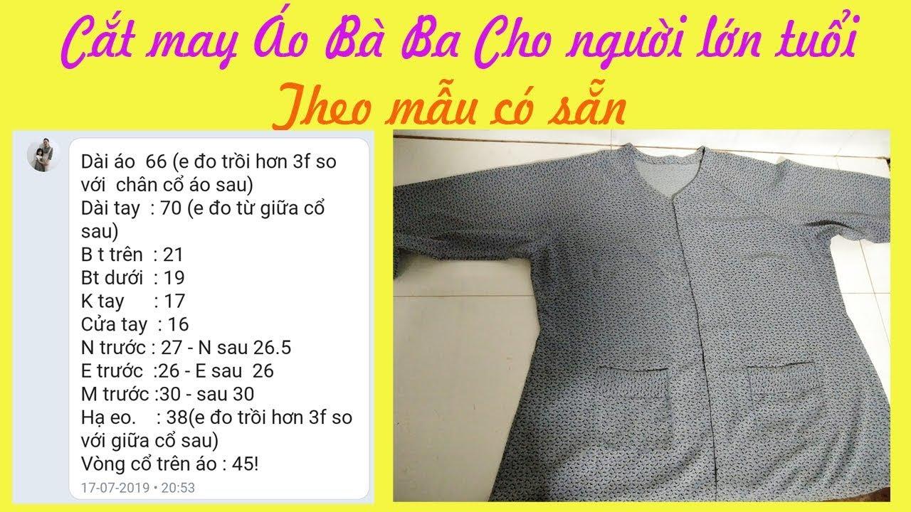 Cắt May Áo BÀ BA cho người lớn tuổi Theo mẫu có sẵn theo kiểu Kỹ Thuật May Hai Lúa