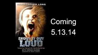 """SHOUT IT OUT LOUD"" by Christopher Long (Book Trailer)"