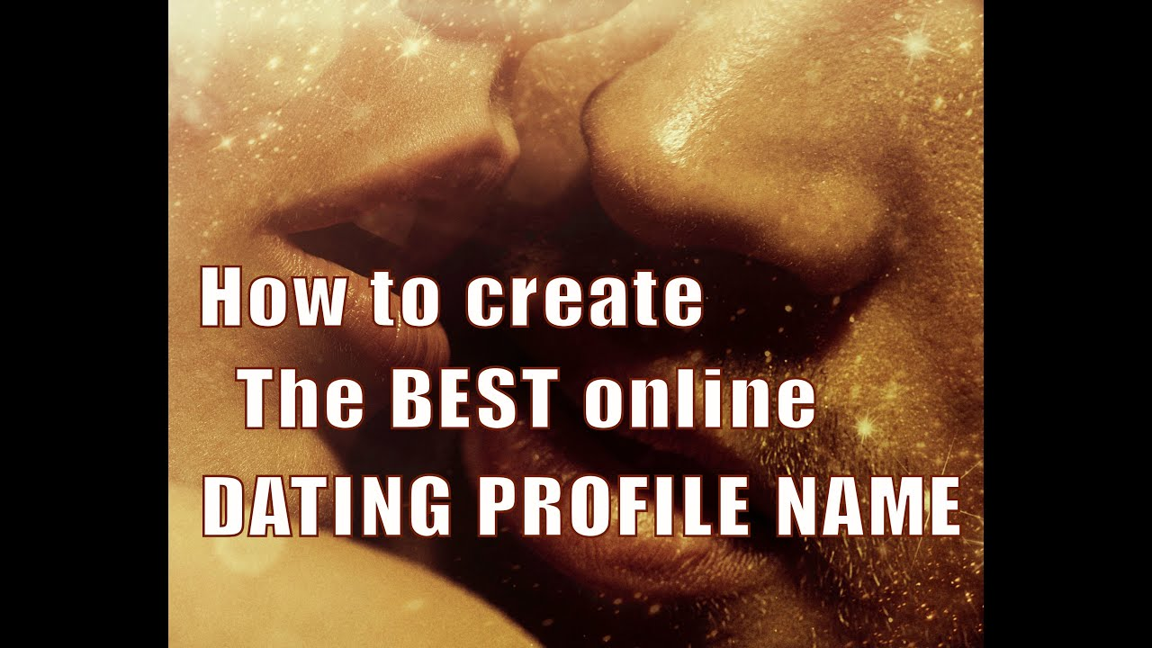 How to make an online dating name