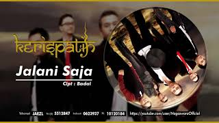 Kerispatih - Jalani Saja (Official Audio Video)