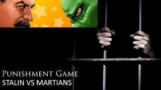 Punishment Game: Stalin vs Martians