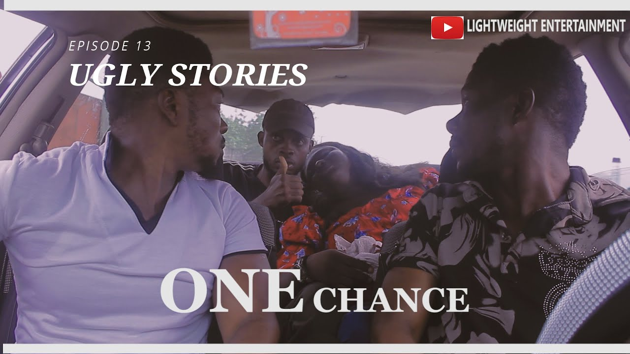 Download MY CITY(ONE CHANCE)UGLY STORIES EPISODE 13