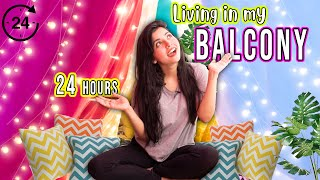 Living in my BALĊONY for 24 Hours!! *weird things happened*