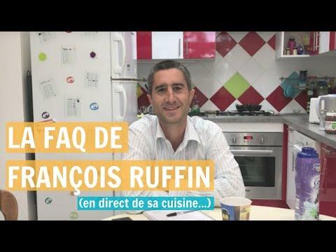 LA FAQ DE FRANÇOIS RUFFIN ! (En direct de sa cuisine)
