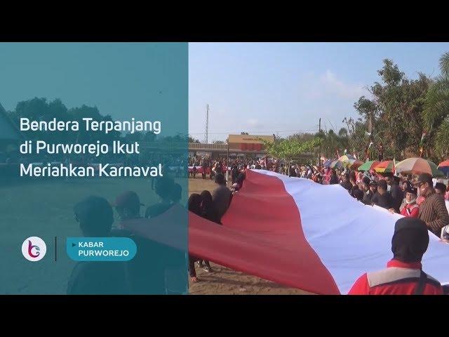 Bendera Terpanjang di Purworejo Ikut Meriahkan Karnaval