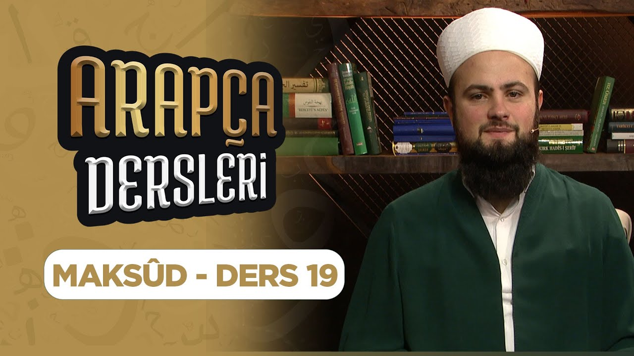 Arapça Dersleri Ders 19 (Maksûd-İlletli Fiillerin Çekimi) Lâlegül TV