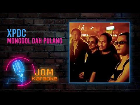 XPDC - Monggol Dah Pulang