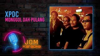 Video XPDC - Monggol Dah Pulang download MP3, 3GP, MP4, WEBM, AVI, FLV Oktober 2018