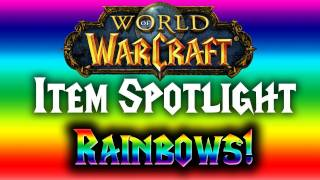 ★ WoW - Item Spotlight - Ep. 2 ▶ RAINBOWS!?! - ft. Syrup + WAY➚