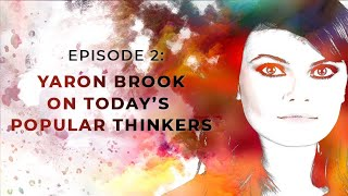 Exploring Objectivism with Gloria Álvarez | Episode 2: Yaron Brook on Today's Popular Thinkers