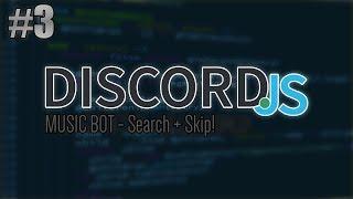 [Discord.JS] Music Bot - Search & Skip! | Episode 3 [Live]