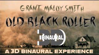 Dust Bowl Songs - Old Black Roller (3D Binaural Headphone Mix)