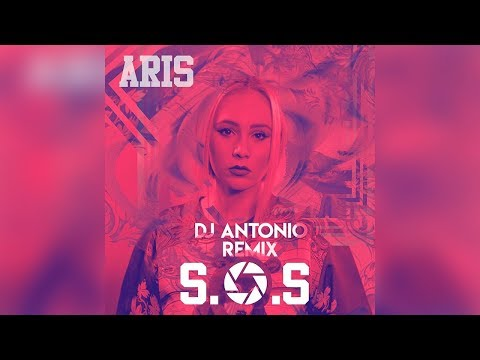 Aris -  S O S (Dj Antonio Remix)