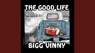 Bigg Vinny The Good Life