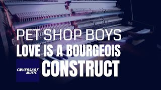 Pet Shop Boys - Love Is A Bourgeois Construct (piano cover)