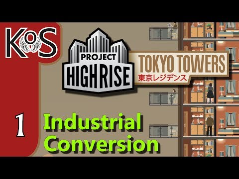 Project Highrise TOKYO TOWERS DLC! Industrial Conversion Ep 1: STUDENT HOUSING - Let's Play Scenario