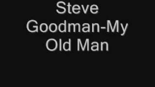Steve Goodman-My Old Man